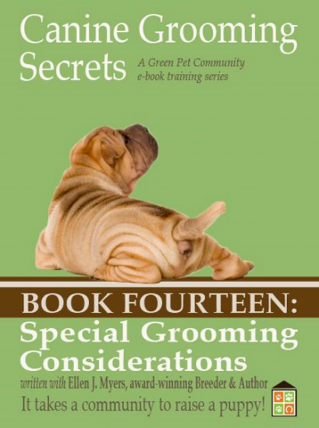 Canine Grooming Secrets eBook Fourteen: Special Grooming Considerations