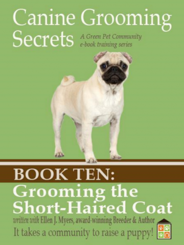 Canine Grooming Secrets eBook Ten: Grooming the Short-Haired Coat