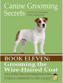 Canine Groomig Secrets eBook Eleven: Grooming the Wire-Haired Coat
