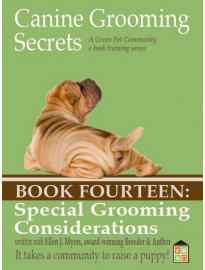 Canine Groomig Secrets eBook Fourteen: Special Grooming Considerations