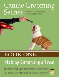 Canine Groomig Secrets eBook One: Making Grooming a Treat
