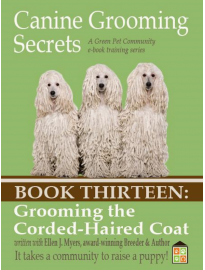 Canine Grooming Secrets eBook Thirteen: Grooming the Corded-Haired Coat